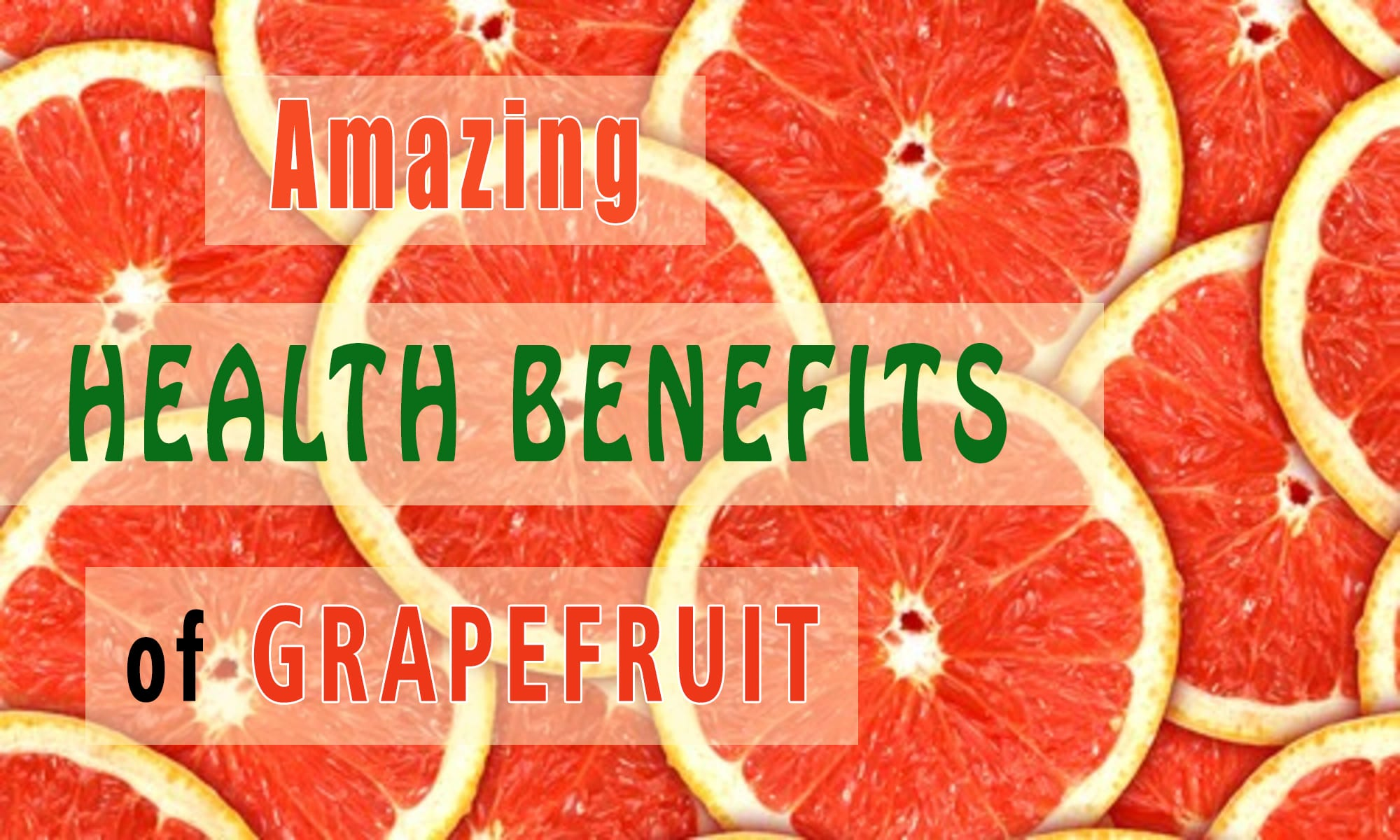 Amazing Health Benefits Grapefruit