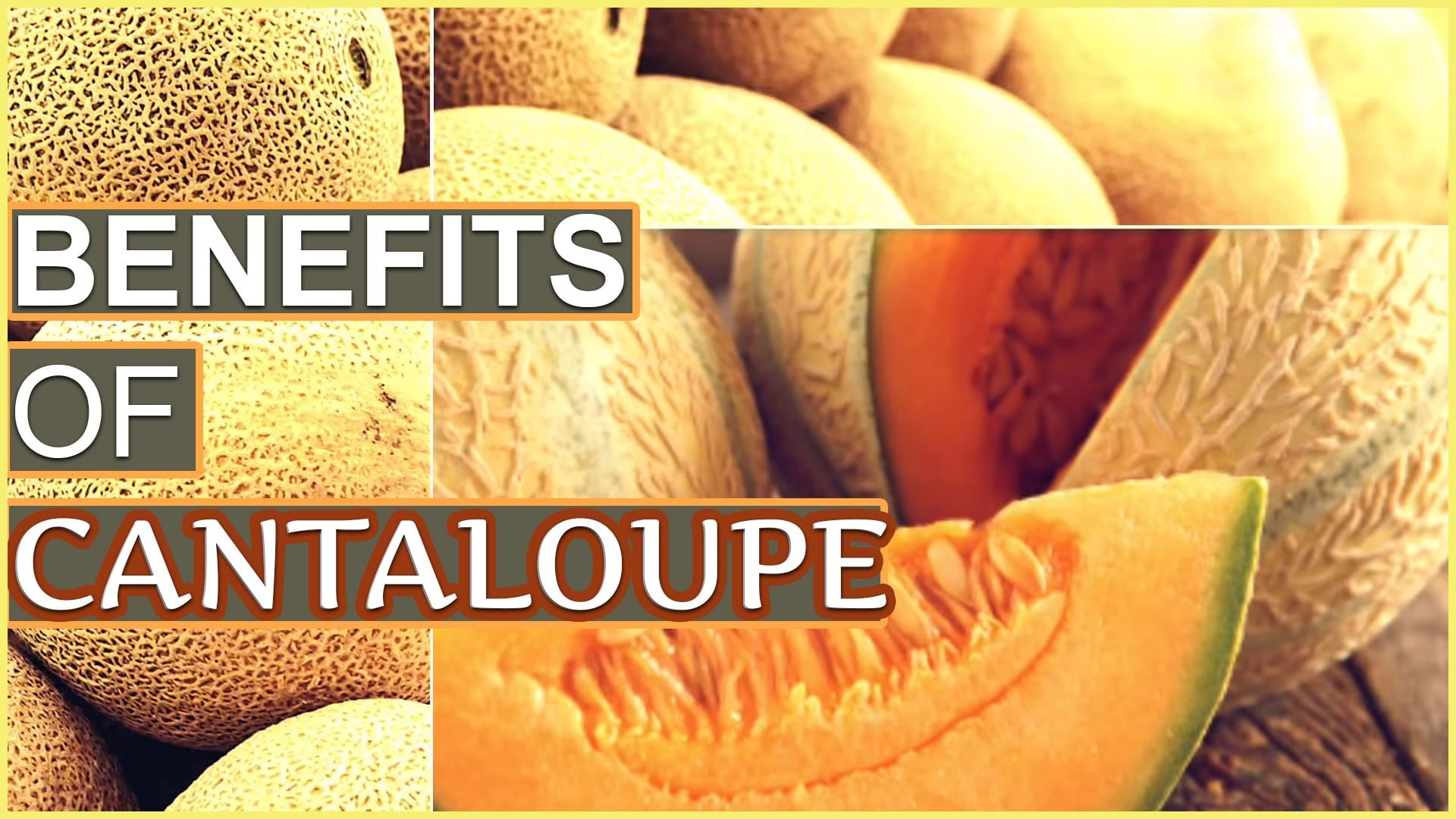 Healthy properties of Cantaloupe
